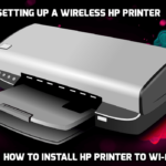 Setting up a Wireless HP Printer | How to Install HP Printer to Wi-Fi