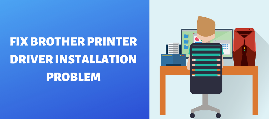 fix brother printer driver installation problem