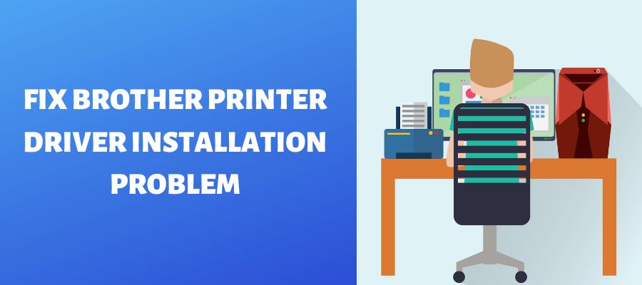 fix brother printer driver installation problem