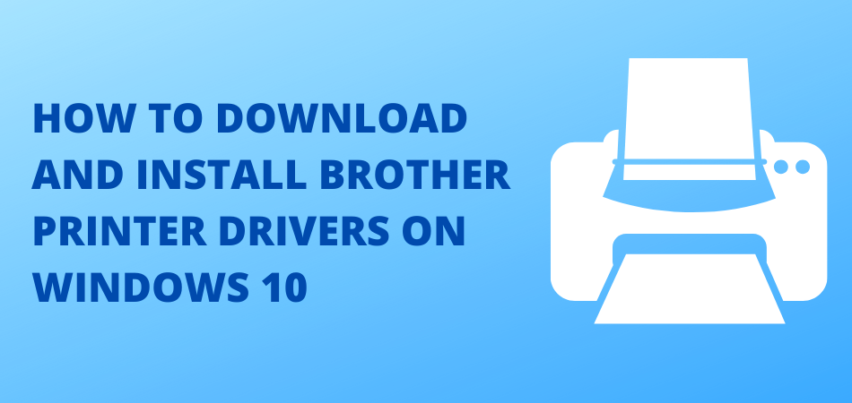 download and install brother printer drivers on windows 10