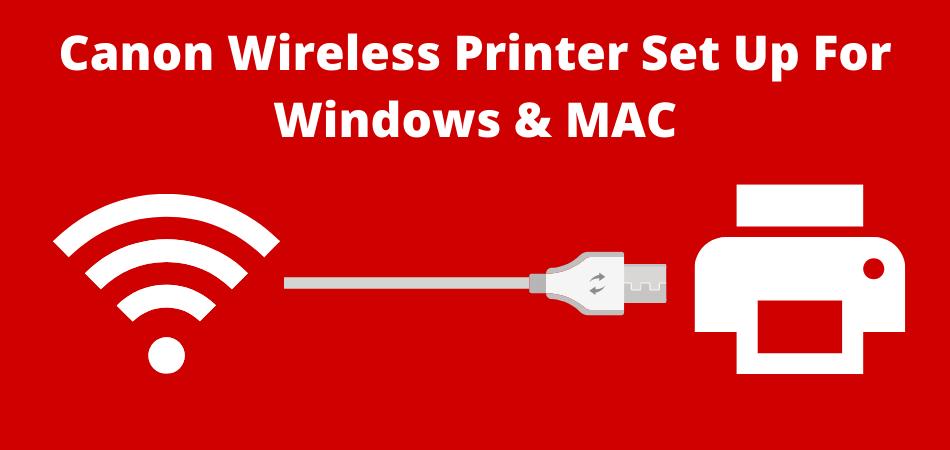 Canon Wireless Printer Set Up For Windows & MAC