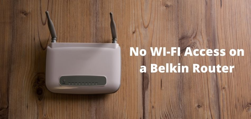 No WI-FI Access on a Belkin Router