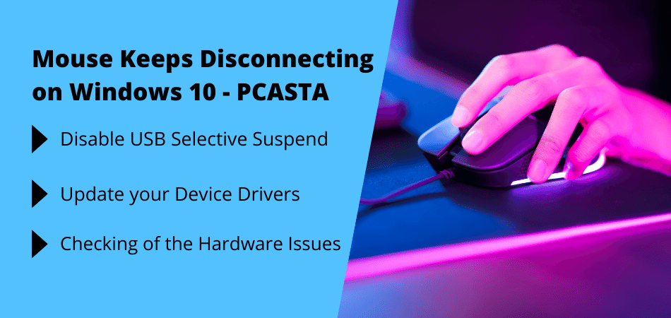 Mouse Keeps Disconnecting on Windows 10 - PCASTA