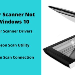 Epson Printer Scanner Not Working on Windows 10