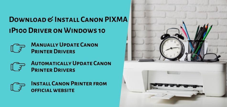 Install Canon PIXMA iP100 Driver on Windows 10