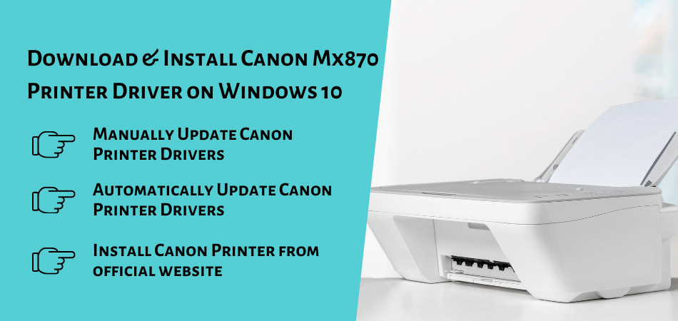 install Canon Mx870 Printer Driver on Windows 10