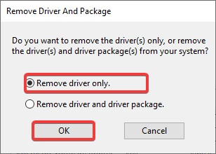 select Remove Driver only and Click Ok
