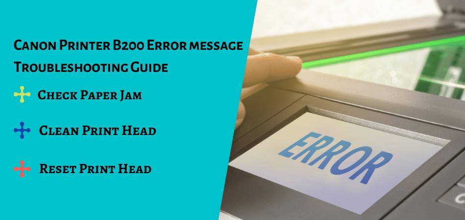 Canon Printer B200 Error message Troubleshooting Guide