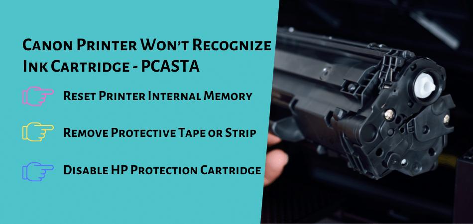 Canon Printer Won't Recognize Ink Cartridge - PCASTA