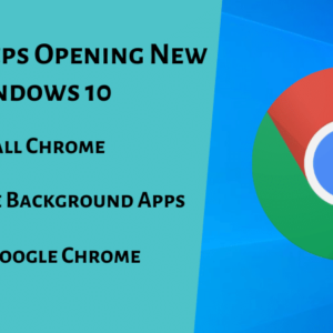 Chrome Keeps Opening New Tabs on Windows 10