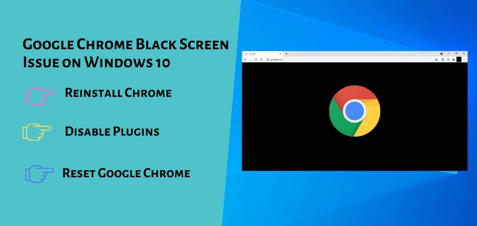 Google Chrome Black Screen Issue on Windows 10