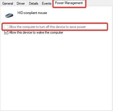 Power Management tab and uncheck the Allow the computer to fix Touchpad Not Working