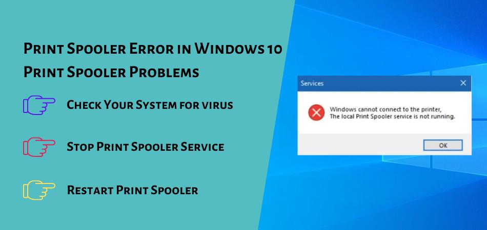 Print Spooler Error in Windows 10