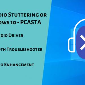 Bluetooth Audio Stuttering or Lagging Windows 10