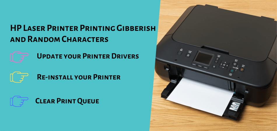 HP Laser Printer Printing Gibberish and Random Characters