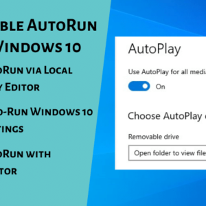 How to Disable AutoRun Feature in Windows 10