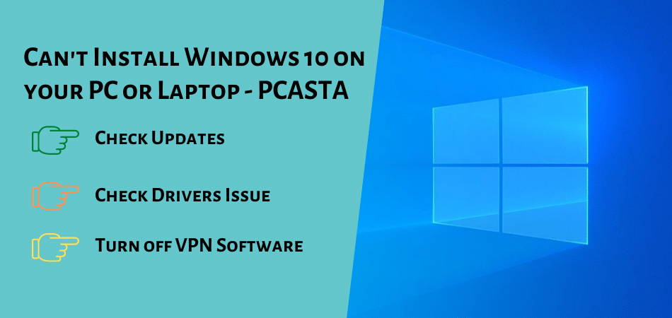 Cant Install Windows 10 on your PC or Laptop