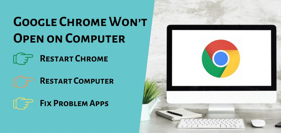 Google Chrome Won't Open on Computer