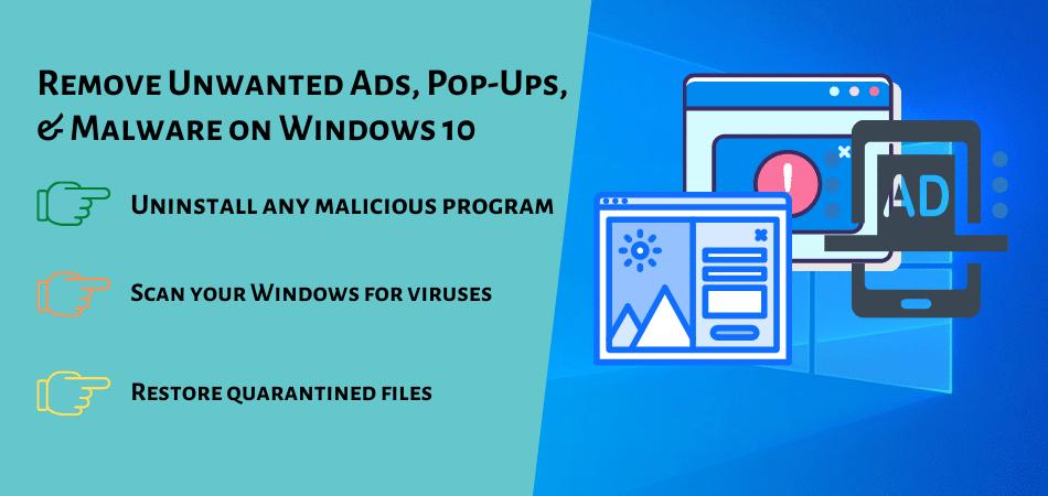 Remove Unwanted Ads, Pop-Ups, & Malware on Windows 10