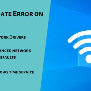 Wi-Fi Certificate Error on Windows 10