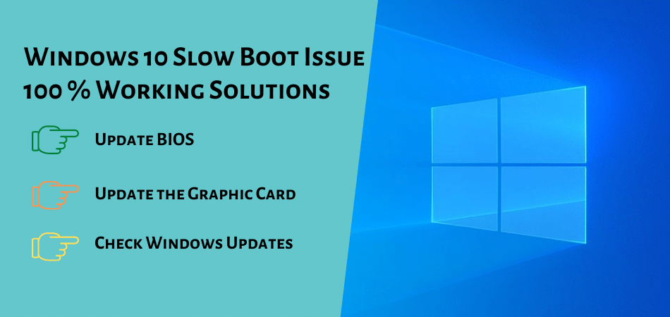 Windows 10 Slow Boot Issue