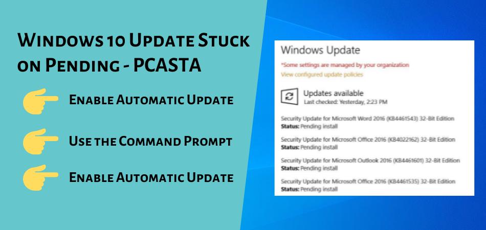 Windows 10 Update Stuck on Pending - PCASTA